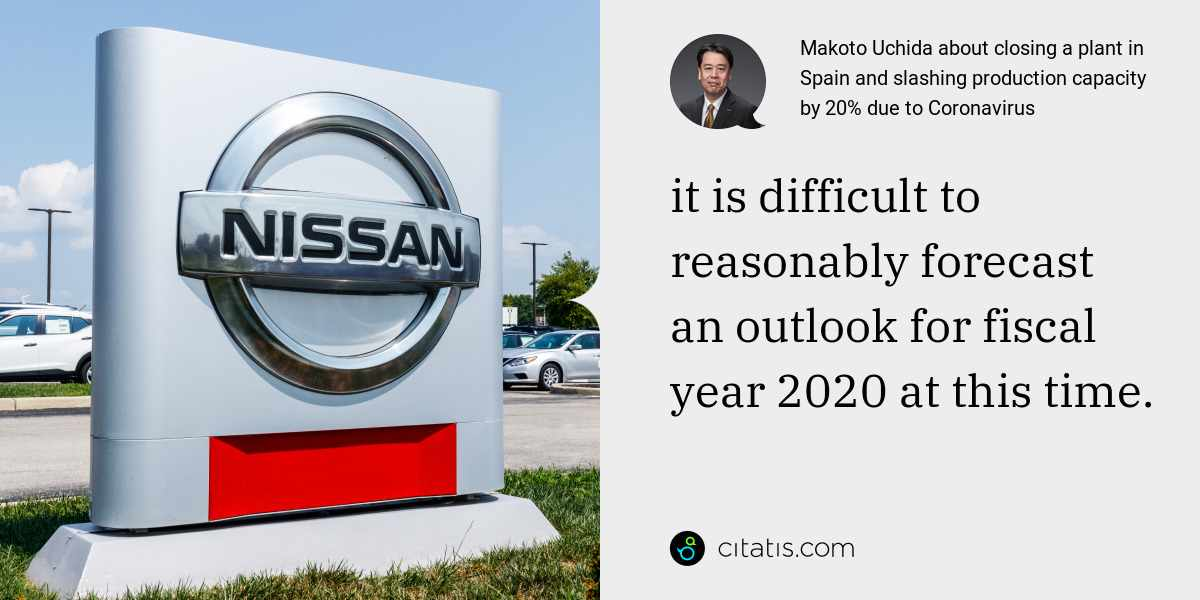 Makoto Uchida: it is difficult to reasonably forecast an outlook for fiscal year 2020 at this time.