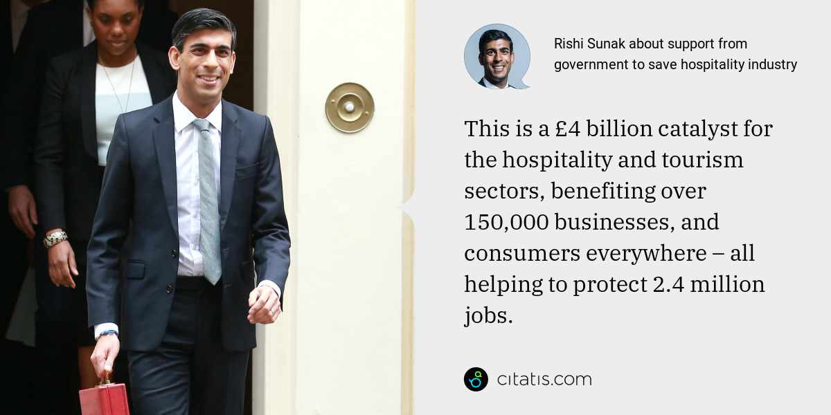 Rishi Sunak: This is a £4 billion catalyst for the hospitality and tourism sectors, benefiting over 150,000 businesses, and consumers everywhere – all helping to protect 2.4 million jobs.