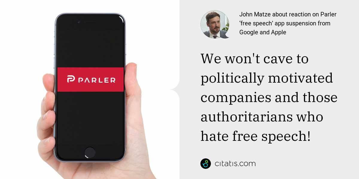 John Matze: We won't cave to politically motivated companies and those authoritarians who hate free speech!