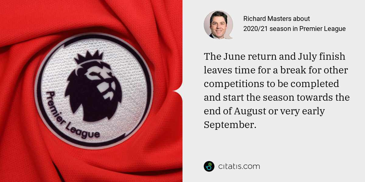 Richard Masters: The June return and July finish leaves time for a break for other competitions to be completed and start the season towards the end of August or very early September.
