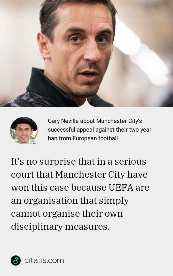 Gary Neville about Manchester City's successful appeal against ...
