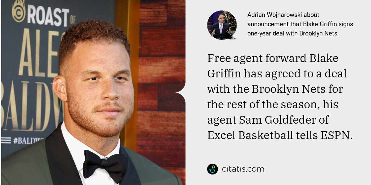 Adrian Wojnarowski: Free agent forward Blake Griffin has agreed to a deal with the Brooklyn Nets for the rest of the season, his agent Sam Goldfeder of Excel Basketball tells ESPN.