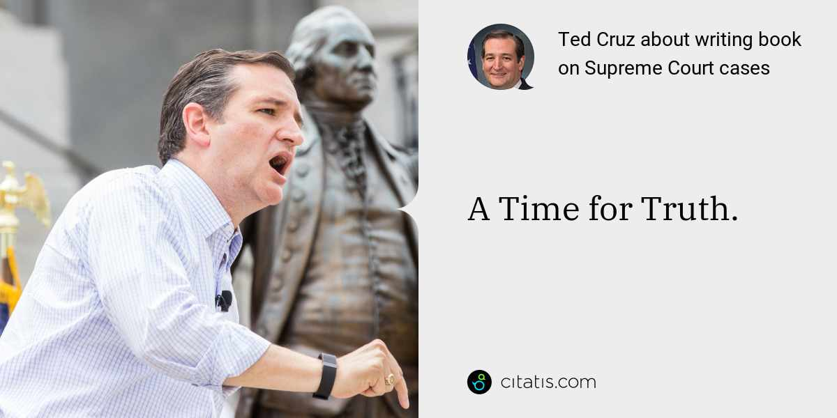 Ted Cruz: A Time for Truth.