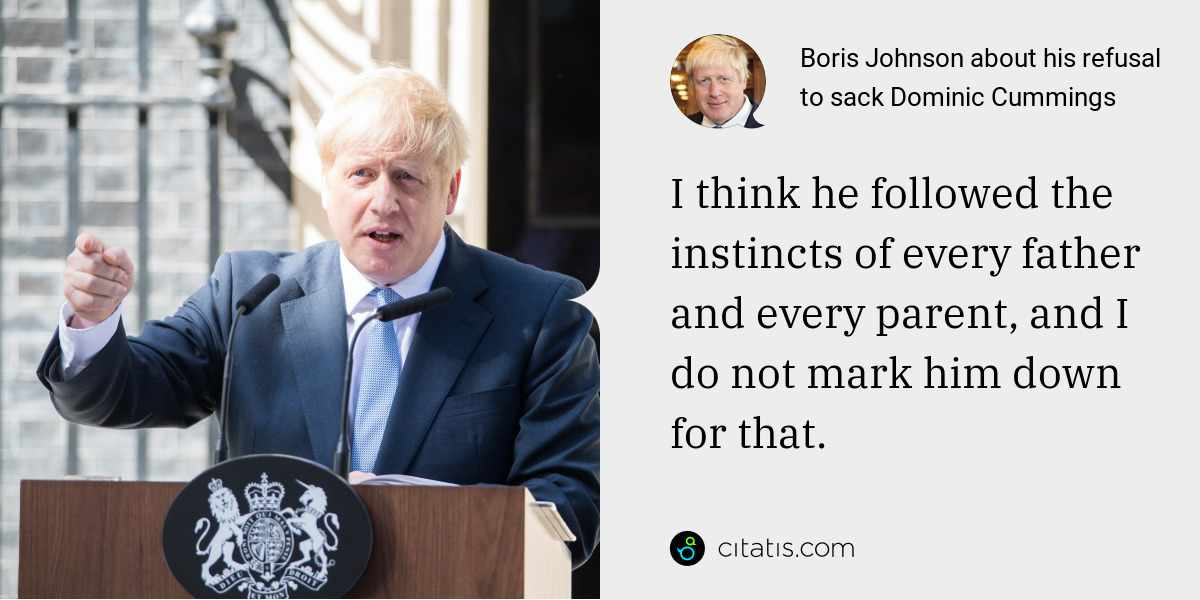 Boris Johnson: I think he followed the instincts of every father and every parent, and I do not mark him down for that.