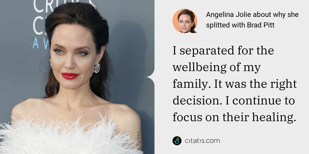 Angelina Jolie: I separated for the wellbeing of my family. It was the right decision. I continue to focus on their healing.