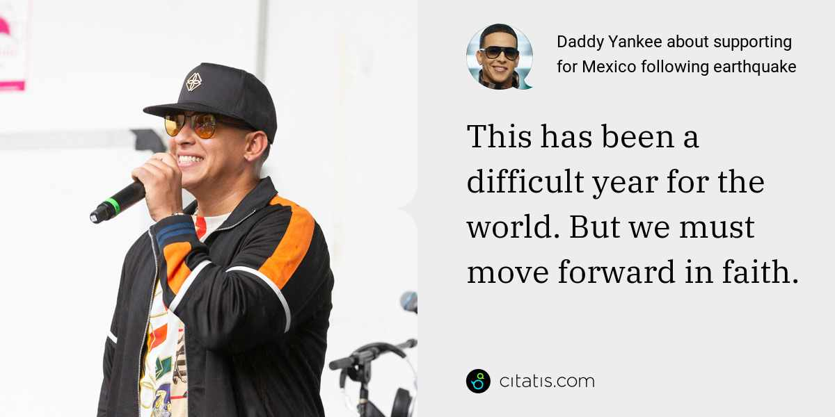Daddy Yankee: This has been a difficult year for the world. But we must move forward in faith.