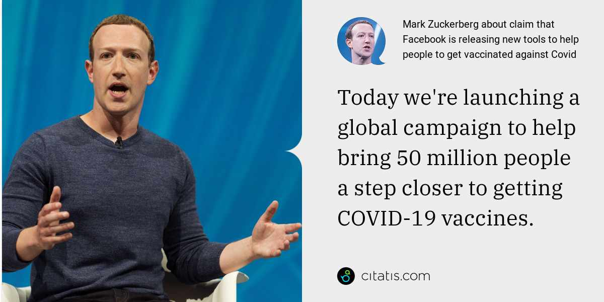 Mark Zuckerberg: Today we're launching a global campaign to help bring 50 million people a step closer to getting COVID-19 vaccines.
