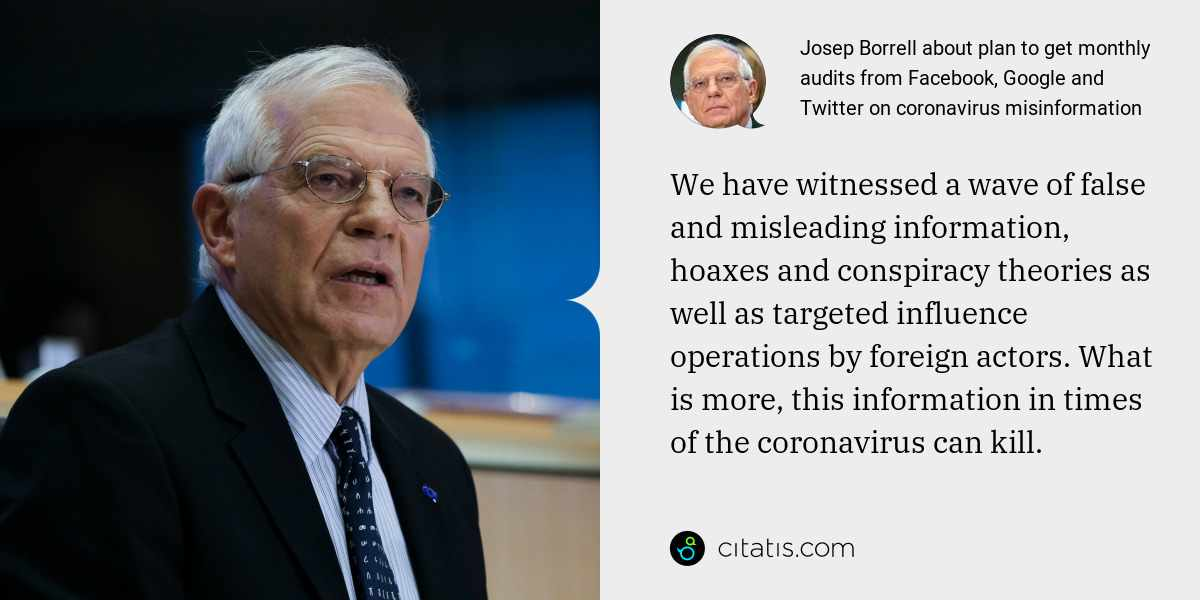 Josep Borrell: We have witnessed a wave of false and misleading information, hoaxes and conspiracy theories as well as targeted influence operations by foreign actors. What is more, this information in times of the coronavirus can kill.