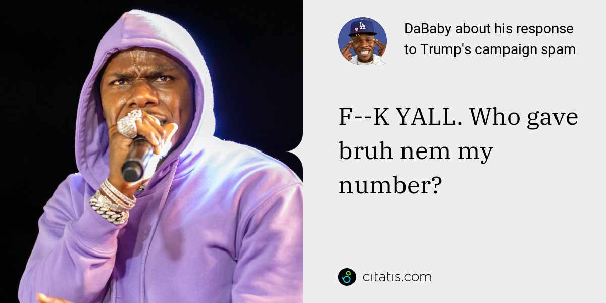 DaBaby: F--K YALL. Who gave bruh nem my number?