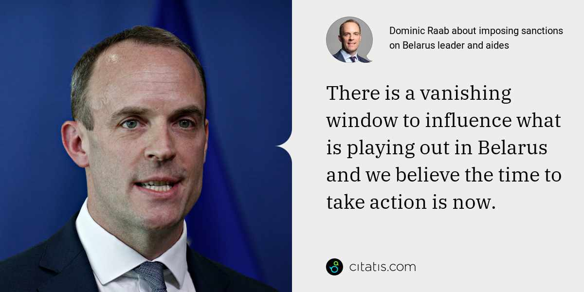 Dominic Raab: There is a vanishing window to influence what is playing out in Belarus and we believe the time to take action is now.