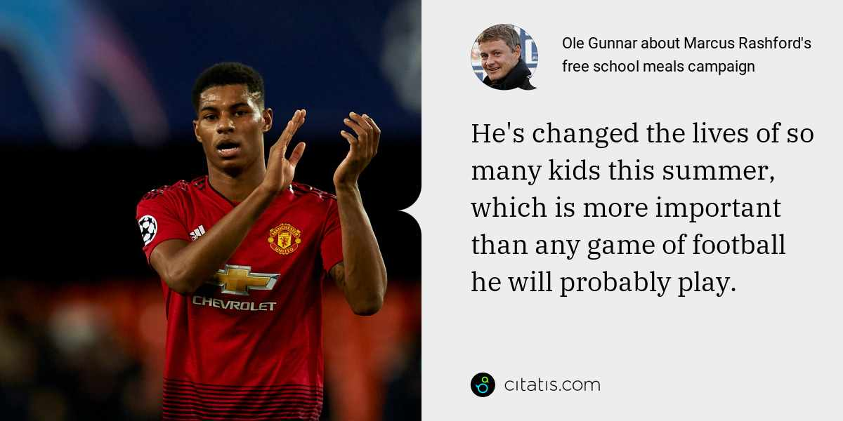 Ole Gunnar: He's changed the lives of so many kids this summer, which is more important than any game of football he will probably play.