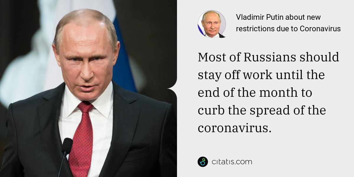 Vladimir Putin: Most of Russians should stay off work until the end of the month to curb the spread of the coronavirus.