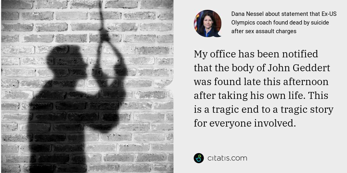Dana Nessel: My office has been notified that the body of John Geddert was found late this afternoon after taking his own life. This is a tragic end to a tragic story for everyone involved.