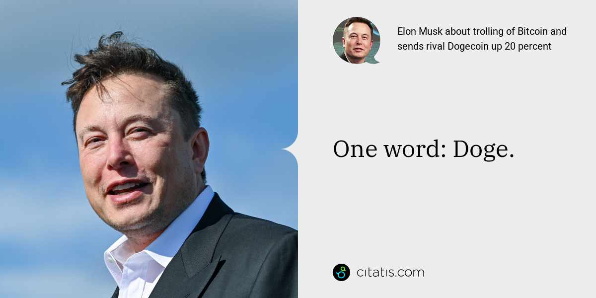 Elon Musk: One word: Doge.