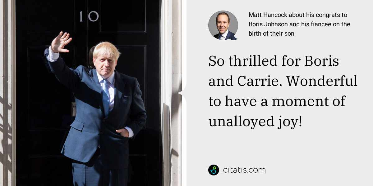 Matt Hancock: So thrilled for Boris and Carrie. Wonderful to have a moment of unalloyed joy!