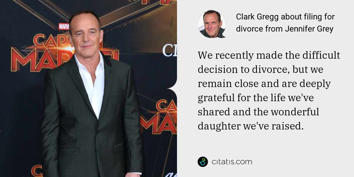 Clark Gregg: We recently made the difficult decision to divorce, but we remain close and are deeply grateful for the life we've shared and the wonderful daughter we've raised.