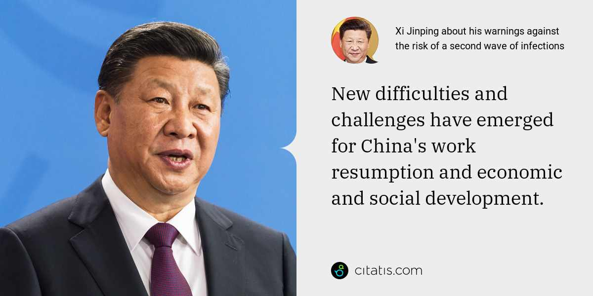 Xi Jinping: New difficulties and challenges have emerged for China's work resumption and economic and social development.