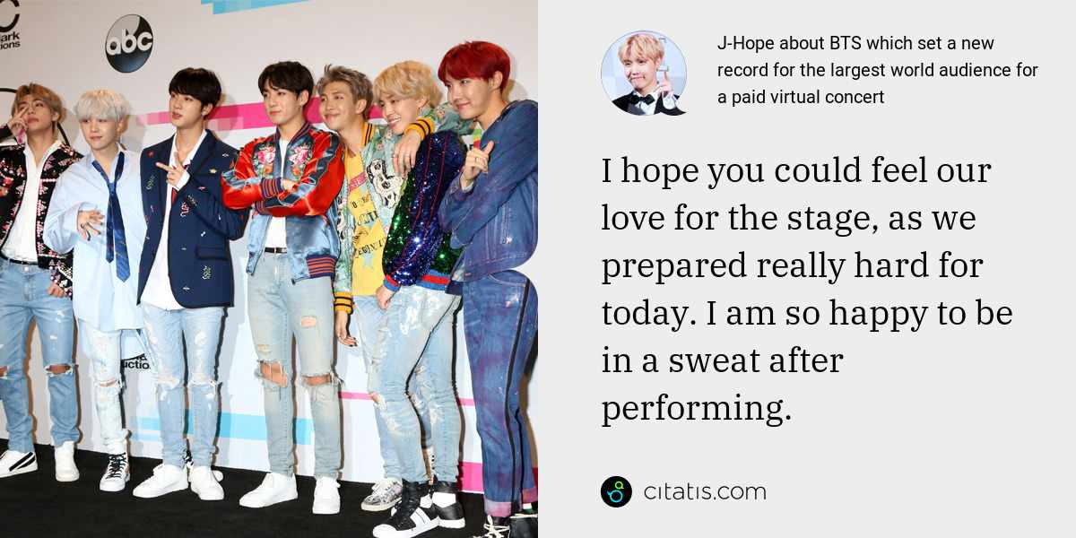 J-Hope: I hope you could feel our love for the stage, as we prepared really hard for today. I am so happy to be in a sweat after performing.