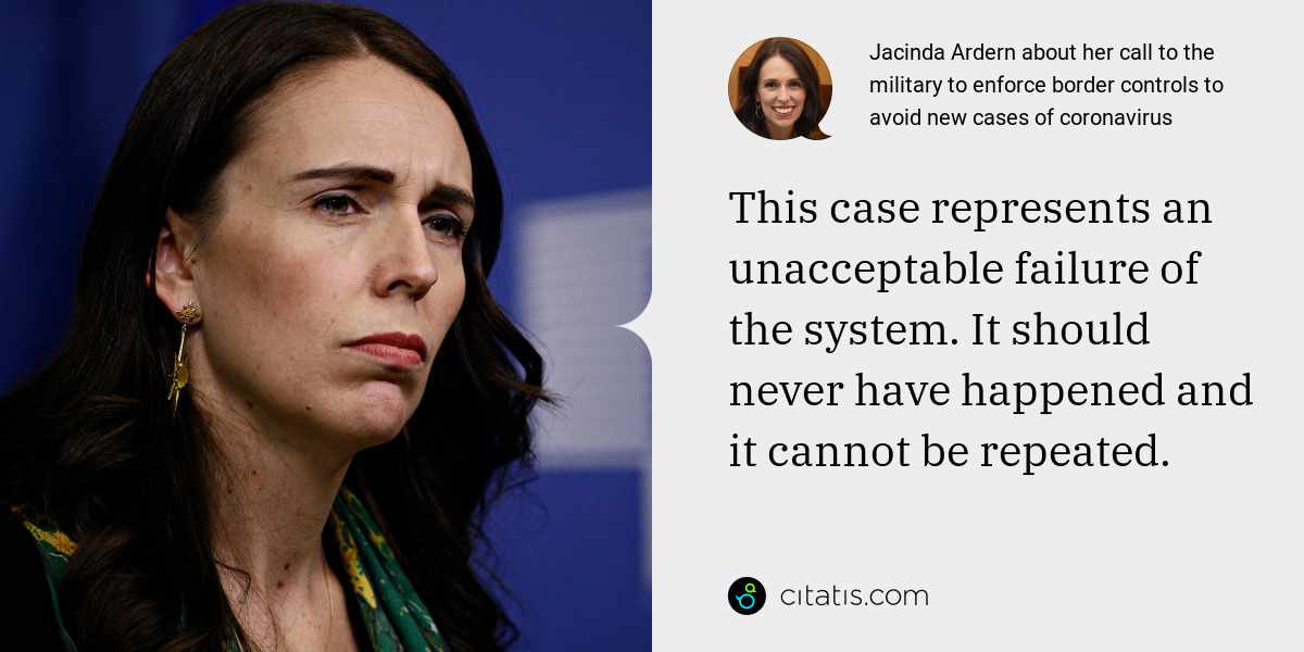 Jacinda Ardern: This case represents an unacceptable failure of the system. It should never have happened and it cannot be repeated.
