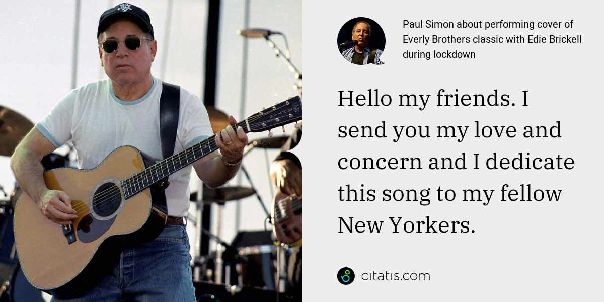 Paul Simon: Hello my friends. I send you my love and concern and I dedicate this song to my fellow New Yorkers.