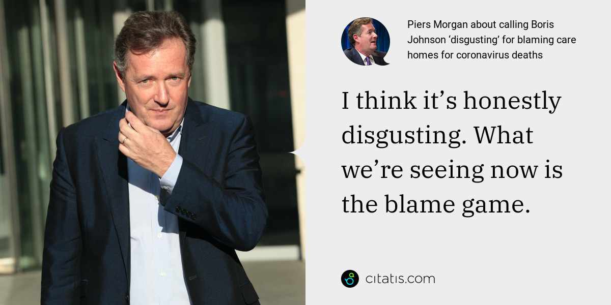 Piers Morgan: I think it's honestly disgusting. What we're seeing now is the blame game.