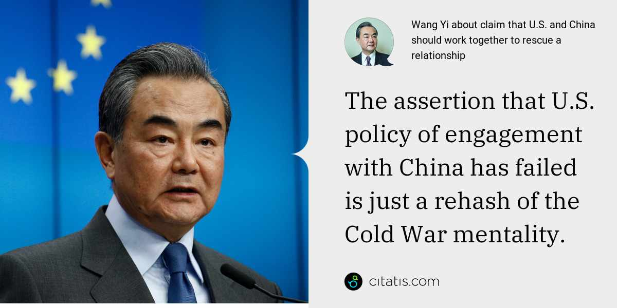 Wang Yi: The assertion that U.S. policy of engagement with China has failed is just a rehash of the Cold War mentality.