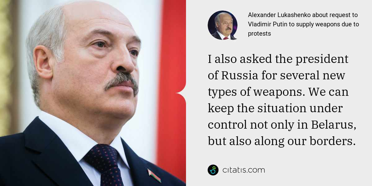 Alexander Lukashenko: I also asked the president of Russia for several new types of weapons. We can keep the situation under control not only in Belarus, but also along our borders.