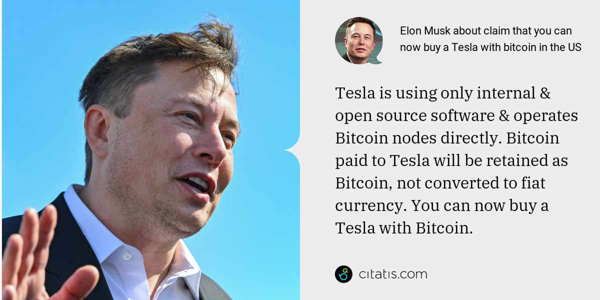 Elon Musk: Tesla is using only internal & open source software & operates Bitcoin nodes directly. Bitcoin paid to Tesla will be retained as Bitcoin, not converted to fiat currency. You can now buy a Tesla with Bitcoin.