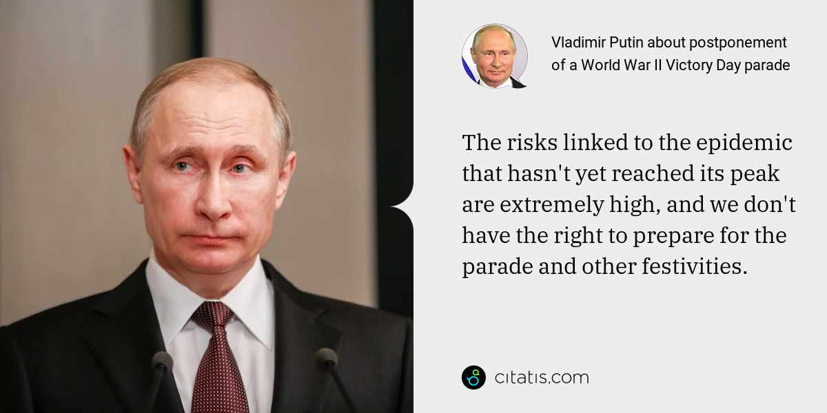Vladimir Putin: The risks linked to the epidemic that hasn't yet reached its peak are extremely high, and we don't have the right to prepare for the parade and other festivities.
