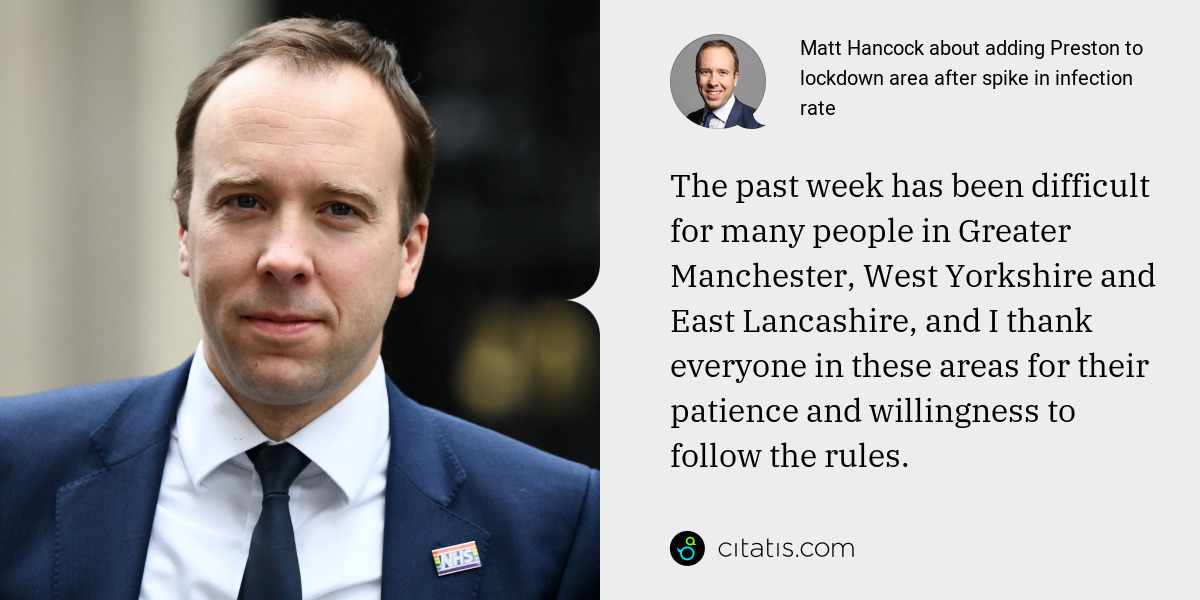 Matt Hancock: The past week has been difficult for many people in Greater Manchester, West Yorkshire and East Lancashire, and I thank everyone in these areas for their patience and willingness to follow the rules.
