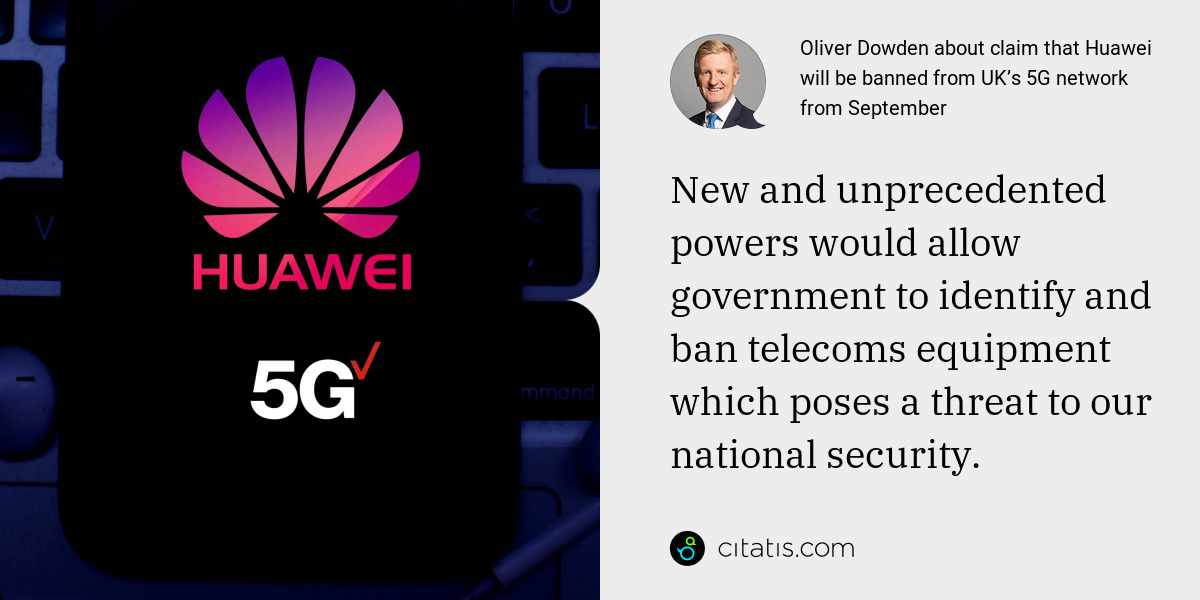 Oliver Dowden: New and unprecedented powers would allow government to identify and ban telecoms equipment which poses a threat to our national security.