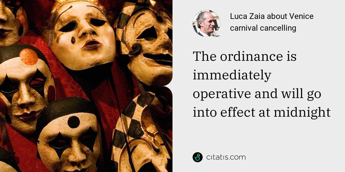 Luca Zaia: The ordinance is immediately operative and will go into effect at midnight