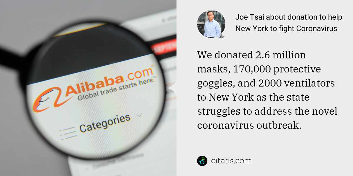 Joe Tsai: We donated 2.6 million masks, 170,000 protective goggles, and 2000 ventilators to New York as the state struggles to address the novel coronavirus outbreak.
