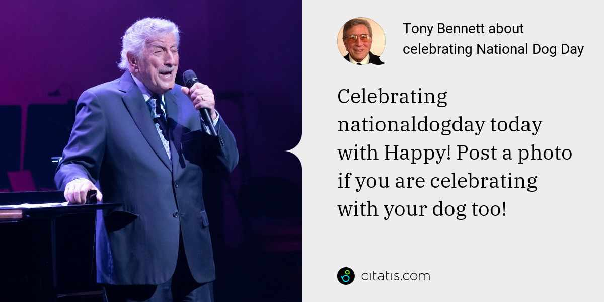 Tony Bennett: Celebrating nationaldogday today with Happy! Post a photo if you are celebrating with your dog too!