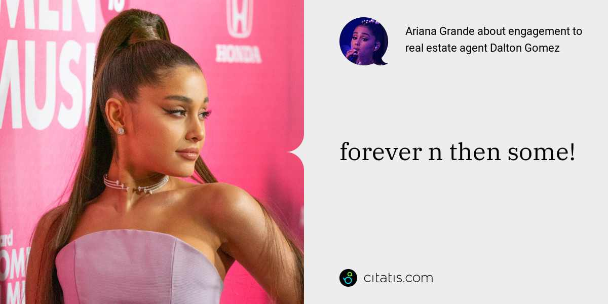Ariana Grande: forever n then some!