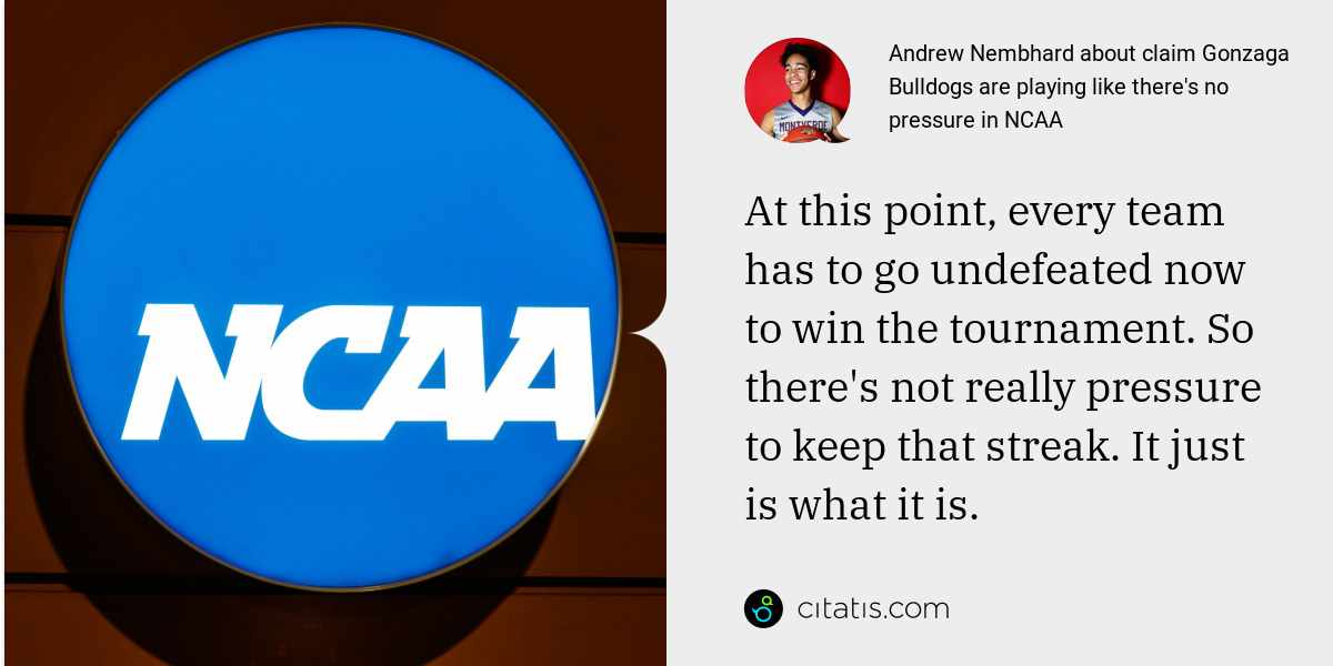 Andrew Nembhard: At this point, every team has to go undefeated now to win the tournament. So there's not really pressure to keep that streak. It just is what it is.