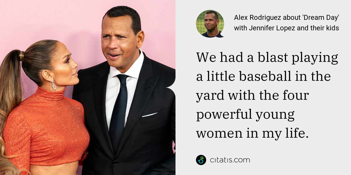 Alex Rodriguez: We had a blast playing a little baseball in the yard with the four powerful young women in my life.