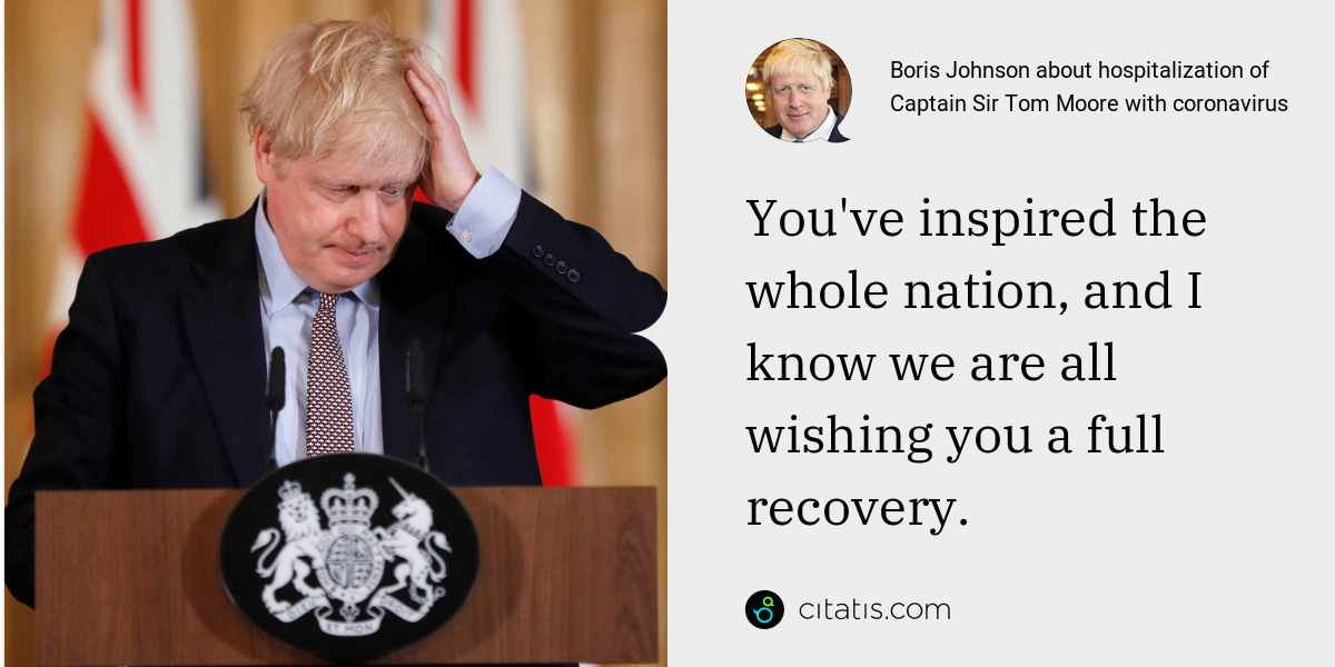Boris Johnson: You've inspired the whole nation, and I know we are all wishing you a full recovery.