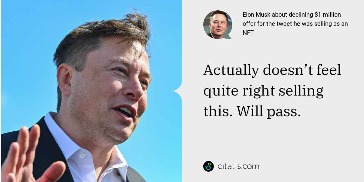 Elon Musk: Actually doesn't feel quite right selling this. Will pass.