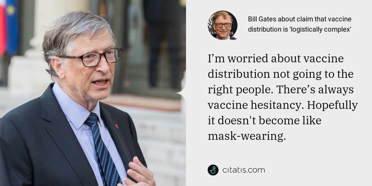 Bill Gates: I'm worried about vaccine distribution not going to the right people. There's always vaccine hesitancy. Hopefully it doesn't become like mask-wearing.