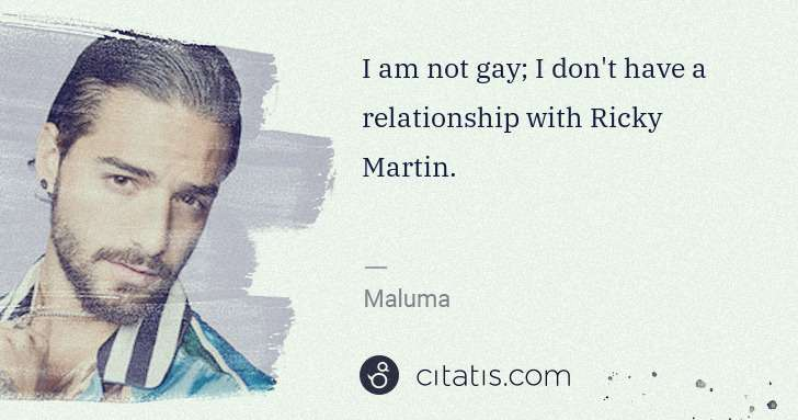 Maluma: I am not gay; I don't have a relationship with Ricky ... | Citatis