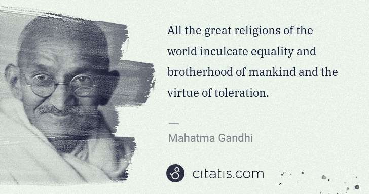 Mahatma Gandhi: All the great religions of the world inculcate equality ... | Citatis